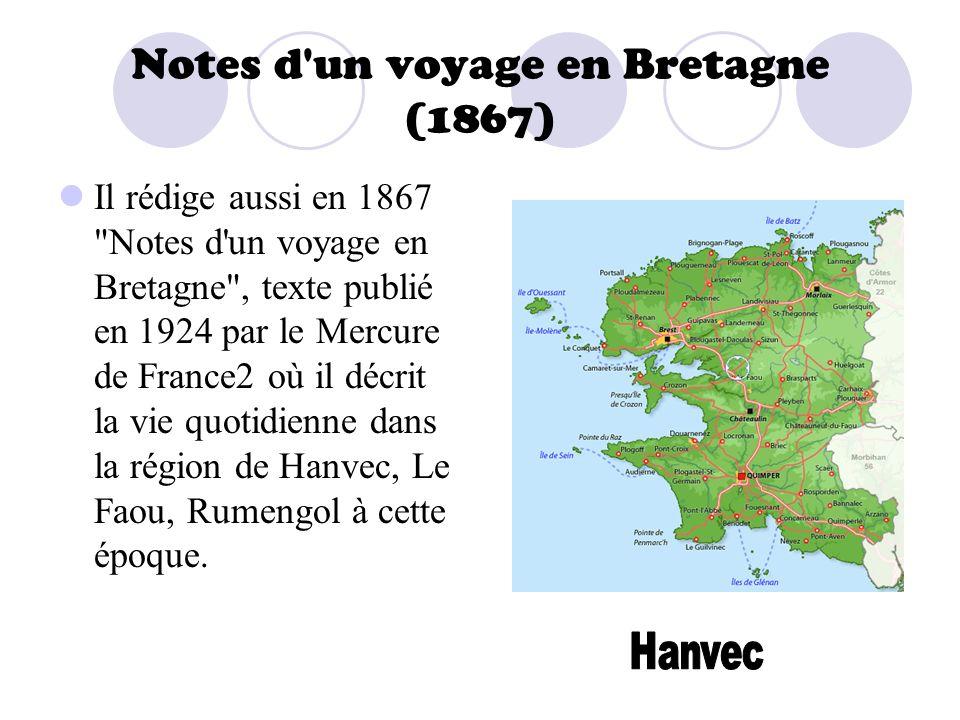 Notes d'un voyage en Bretagne (1867) Il rédige aussi en 1867
