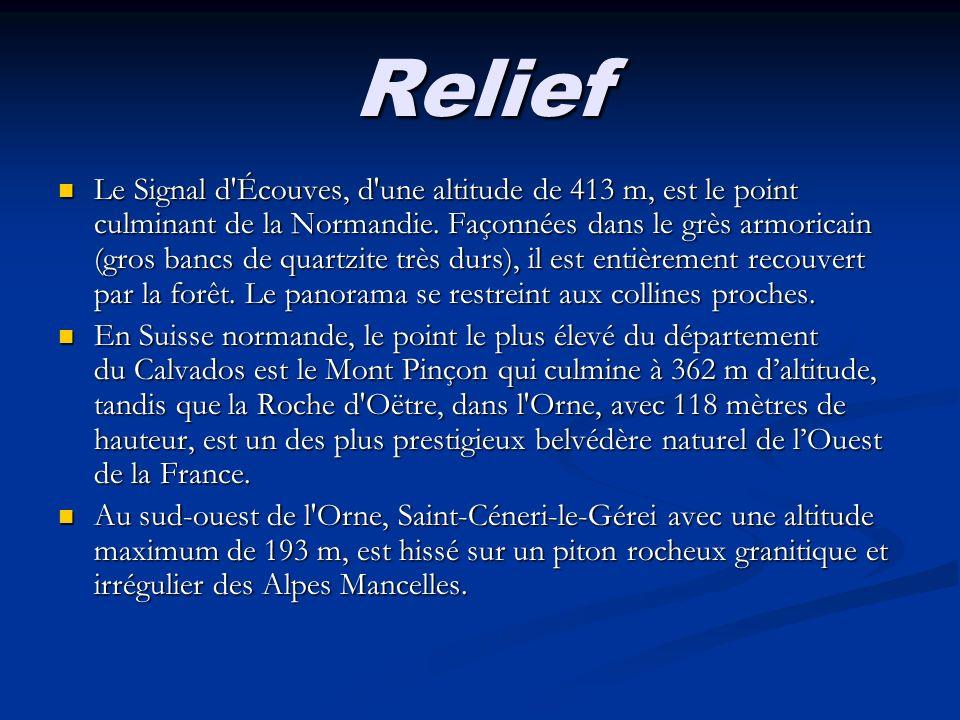 Relief Le Signal d'Écouves, d'une altitude de 413 m, est le point culminant de la Normandie. Façonnées dans le grès armoricain (gros bancs de quartzit