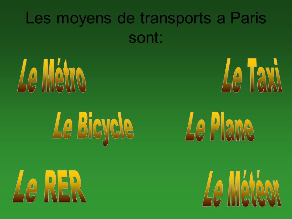 Les moyens de transports a Paris sont: