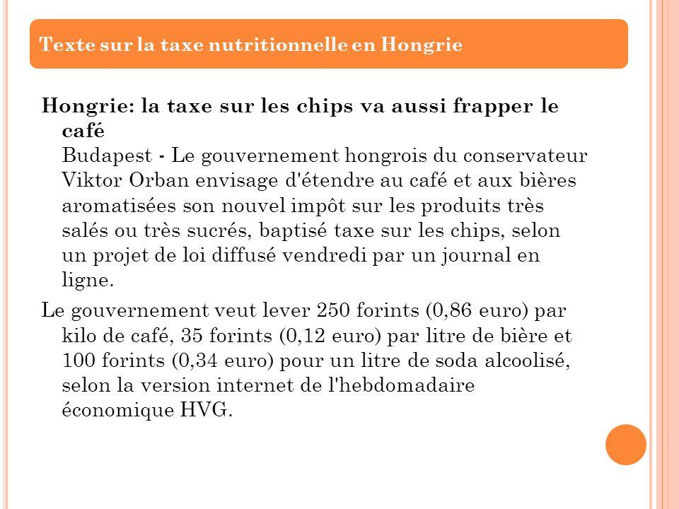 Hongrie: la taxe sur les chips va aussi frapper le café Budapest - Le gouvernement hongrois du conservateur Viktor Orban envisage d'étendre au café et