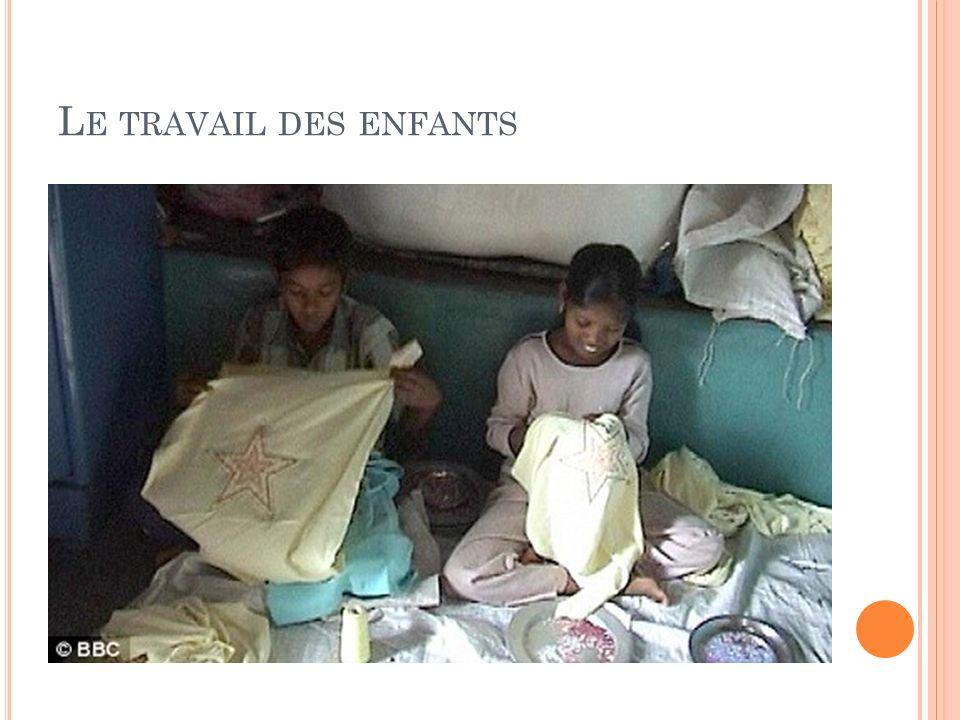 L E TRAVAIL DES ENFANTS