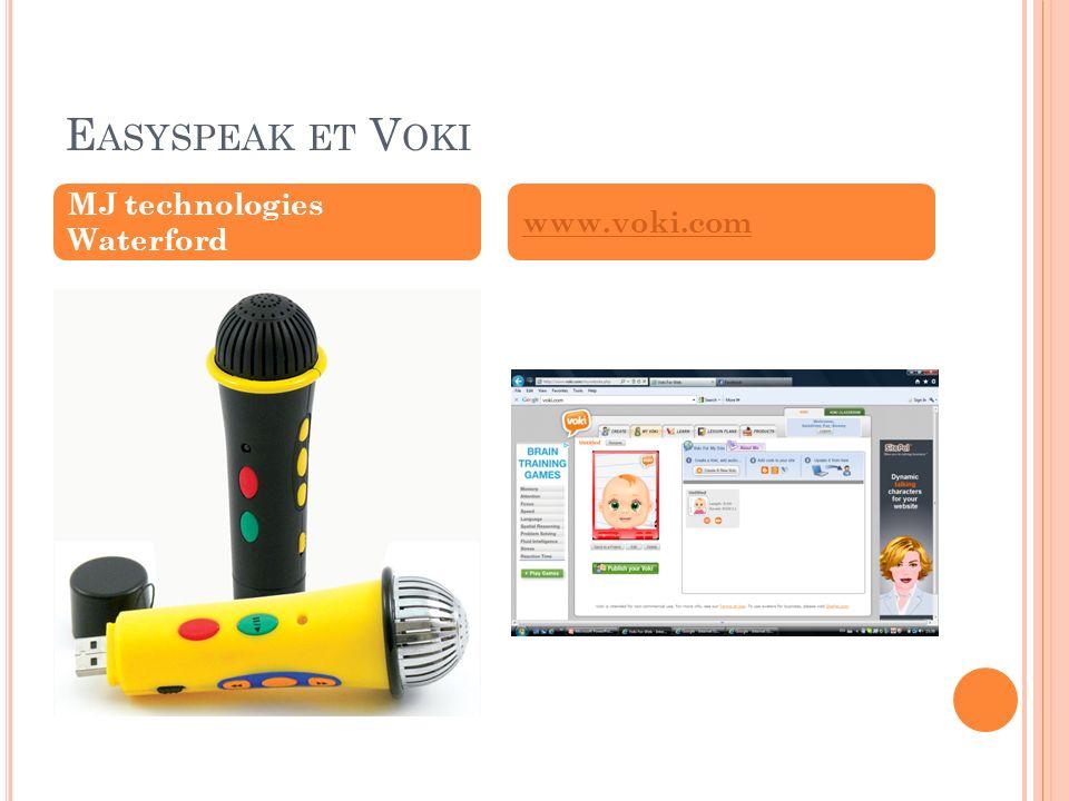 E ASYSPEAK ET V OKI MJ technologies Waterford www.voki.com