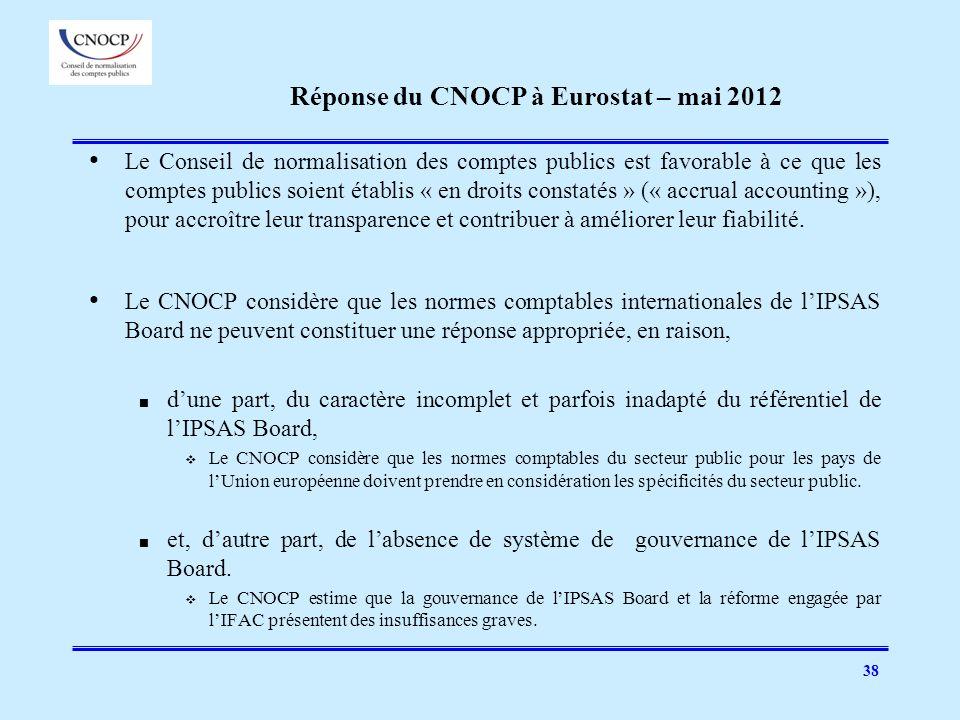 38 Réponse du CNOCP à Eurostat – mai 2012 Le Conseil de normalisation des comptes publics est favorable à ce que les comptes publics soient établis «