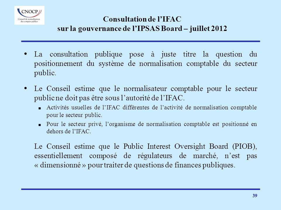 39 La consultation publique pose à juste titre la question du positionnement du système de normalisation comptable du secteur public. Le Conseil estim