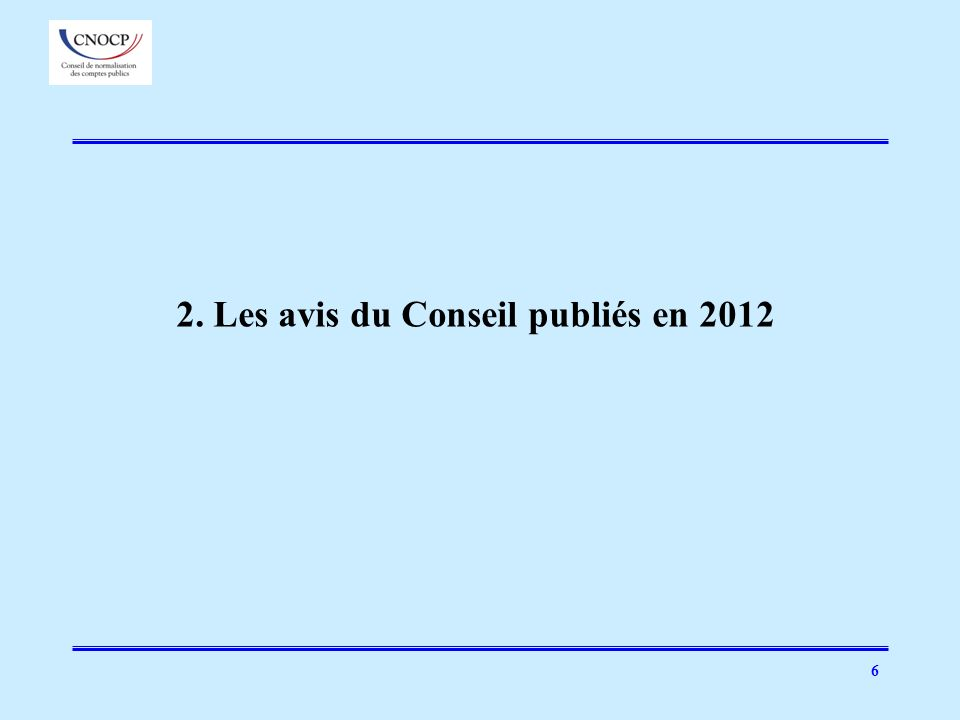 47 2012 – Les réponses du Conseil aux consultations de lIPSAS Board (1/2) 27 février 2012 - Exposé sondage « ED 46 - Reporting on the long- term sustainability of a public sector entitys finances » 4 mai 2012 – Document de consultation « Conceptual Framework for General Purpose Financial Reporting by Public Sector Entities: Presentation in General Purpose Financial Reports » 4 mai 2012 - Document de consultation « Reporting Service Performance Information » 5 juillet 2012 – Exposé sondage – « ED 47 - Financial Statement Discussion and Analysis »