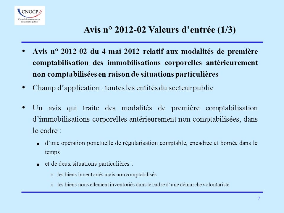 7 Avis n° 2012-02 du 4 mai 2012 relatif aux modalités de première comptabilisation des immobilisations corporelles antérieurement non comptabilisées e