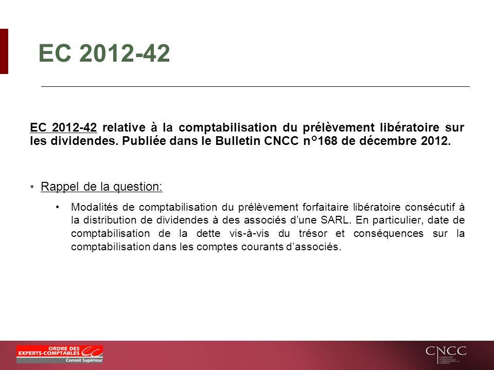 EC 2012-42 EC 2012-42 relative à la comptabilisation du prélèvement libératoire sur les dividendes. Publiée dans le Bulletin CNCC n°168 de décembre 20
