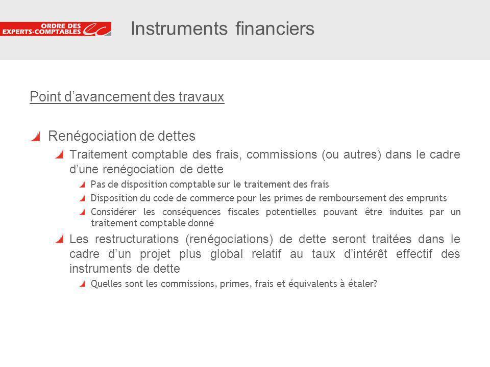 26 Instruments financiers Point davancement des travaux Renégociation de dettes Traitement comptable des frais, commissions (ou autres) dans le cadre