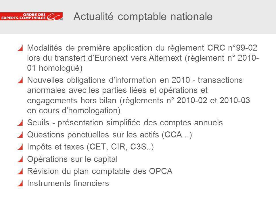 4 Actualité comptable nationale Modalités de première application du règlement CRC n°99-02 lors du transfert dEuronext vers Alternext (règlement n° 20