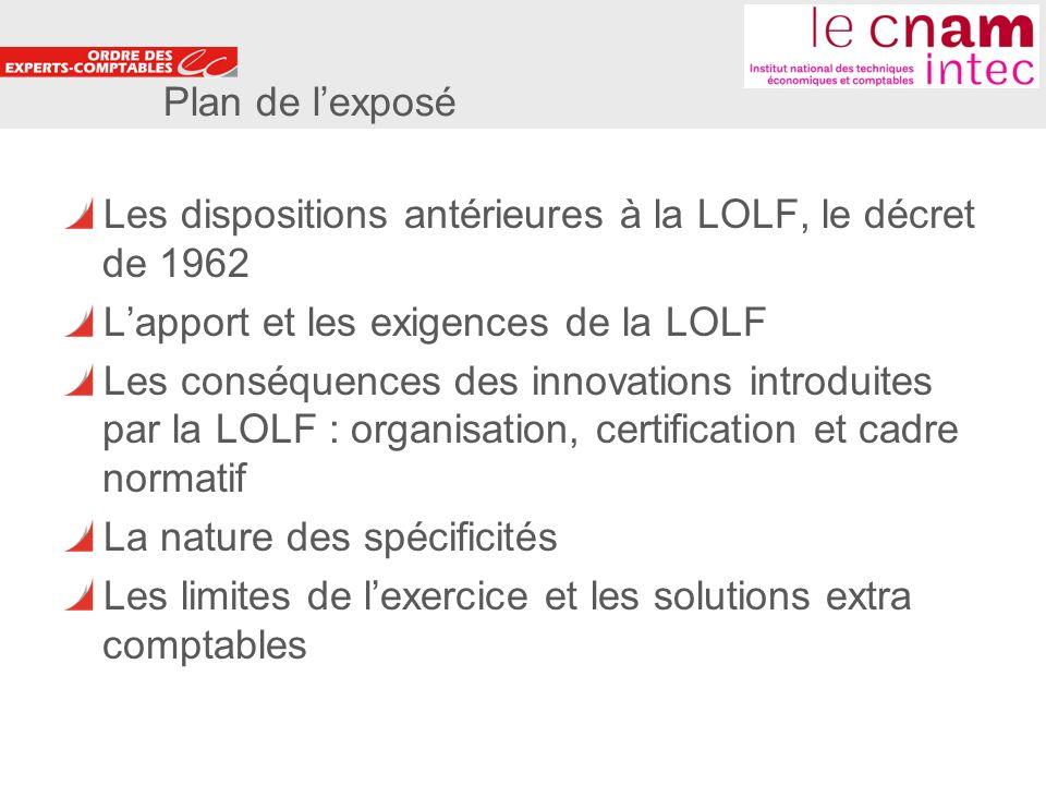 2 Plan de lexposé Les dispositions antérieures à la LOLF, le décret de 1962 Lapport et les exigences de la LOLF Les conséquences des innovations intro