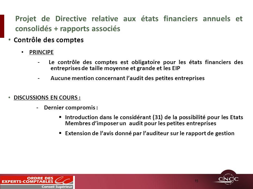 Contrôle des comptes PRINCIPE - Le contrôle des comptes est obligatoire pour les états financiers des entreprises de taille moyenne et grande et les E