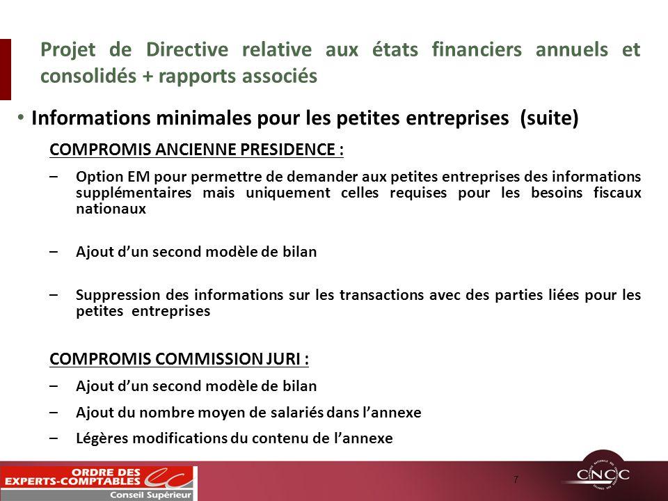 Informations minimales pour les petites entreprises (suite) COMPROMIS ANCIENNE PRESIDENCE : –Option EM pour permettre de demander aux petites entrepri