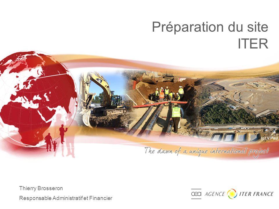 1 Préparation du site ITER Thierry Brosseron Responsable Administratif et Financier