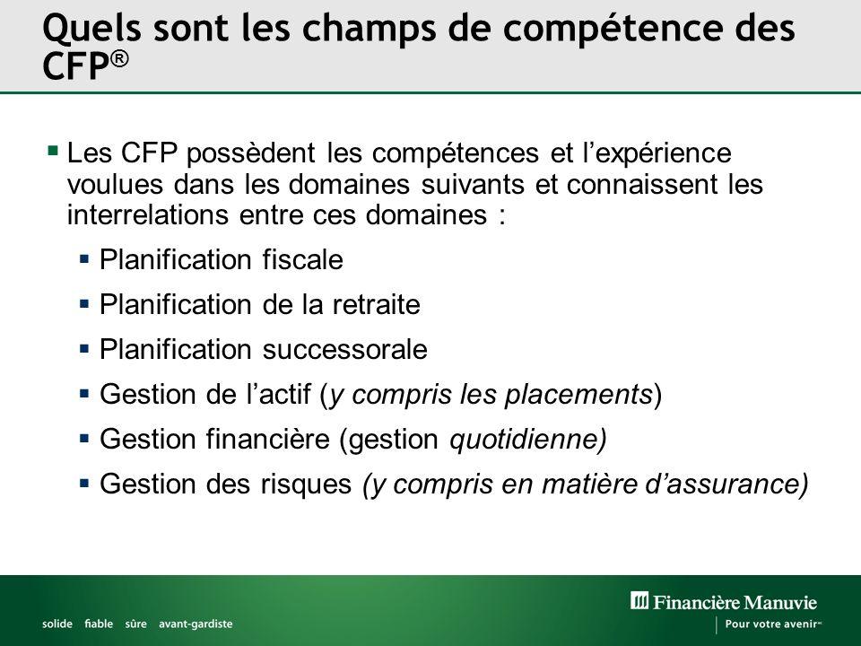 Quels sont les champs de compétence des CFP ® Les CFP possèdent les compétences et lexpérience voulues dans les domaines suivants et connaissent les i