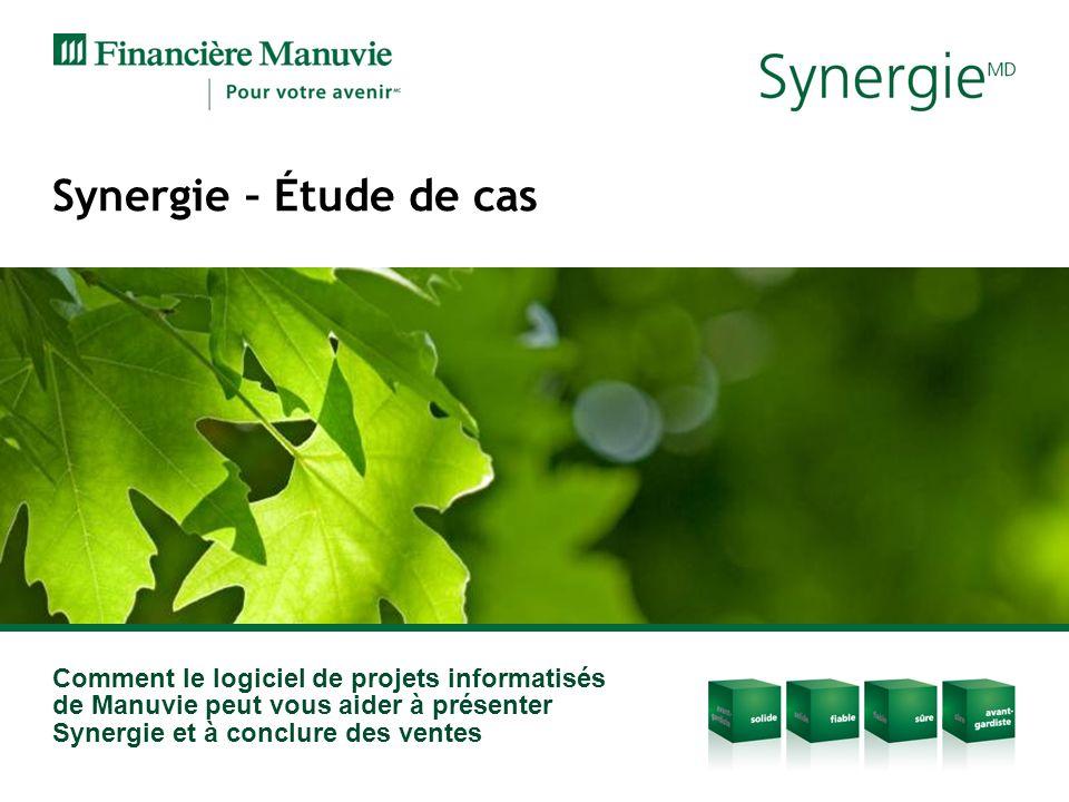 Comment le logiciel de projets informatisés de Manuvie peut vous aider à présenter Synergie et à conclure des ventes Synergie – Étude de cas