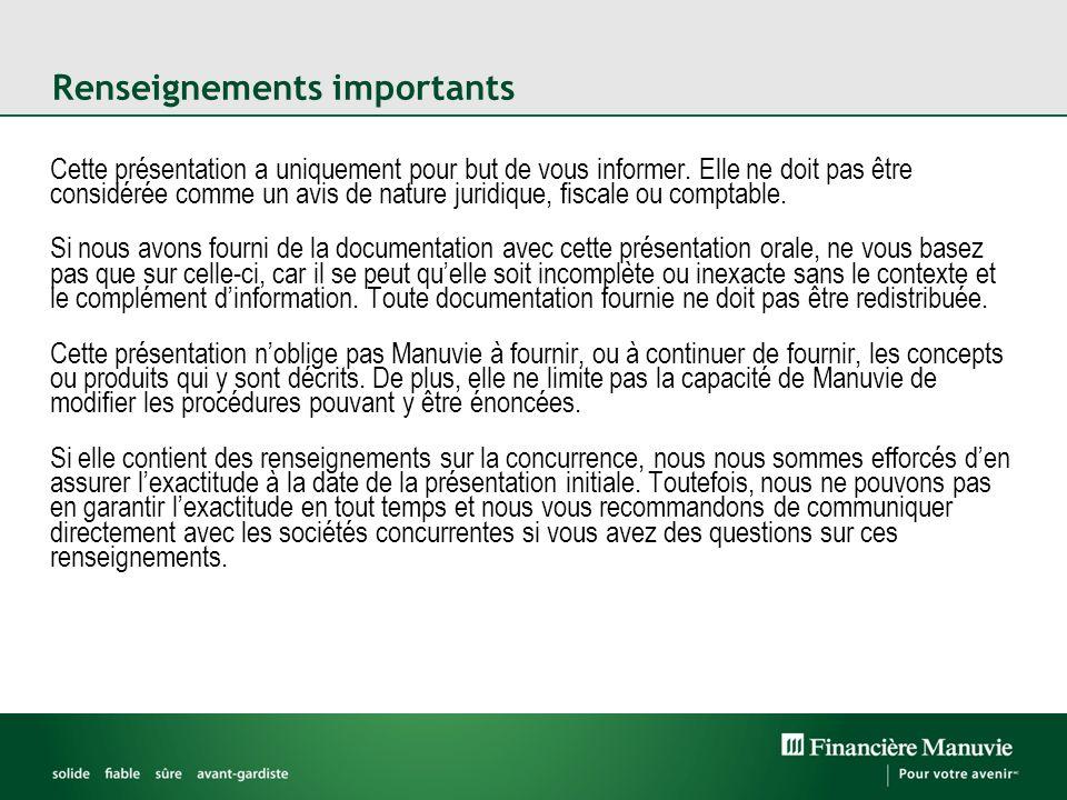 Renseignements importants Cette présentation a uniquement pour but de vous informer.