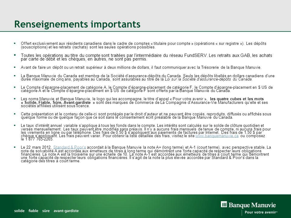Renseignements importants Offert exclusivement aux résidents canadiens dans le cadre de comptes « titulaire pour compte » (opérations « sur registre »