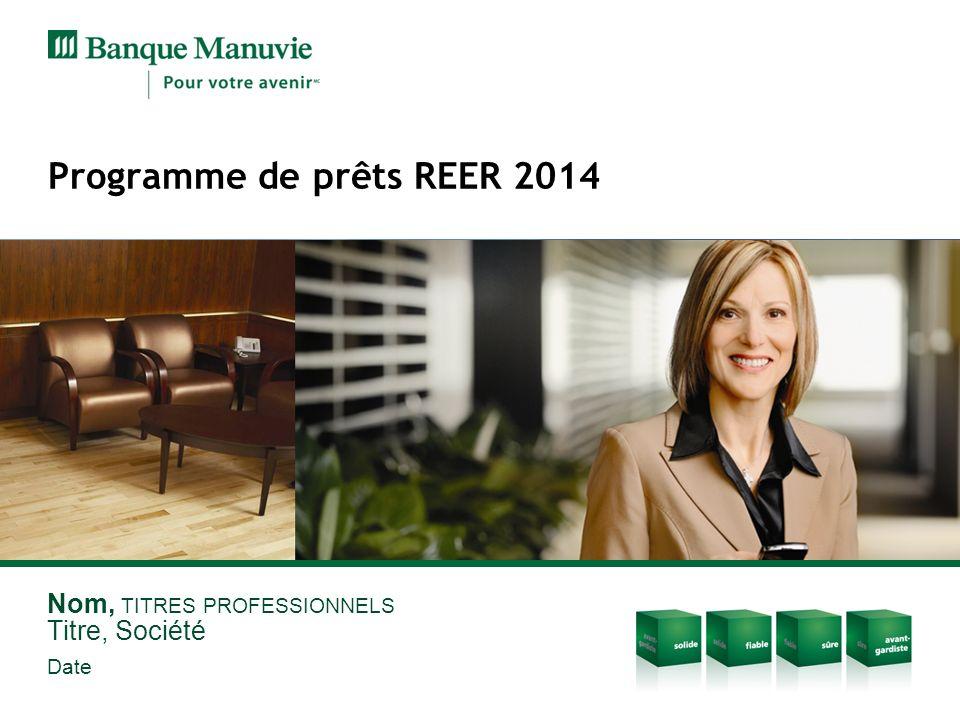 Nom, TITRES PROFESSIONNELS Titre, Société Date Programme de prêts REER 2014