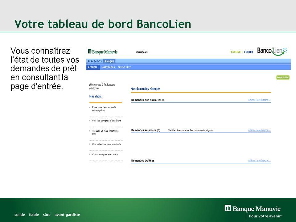Votre tableau de bord BancoLien Vous connaîtrez létat de toutes vos demandes de prêt en consultant la page d'entrée.