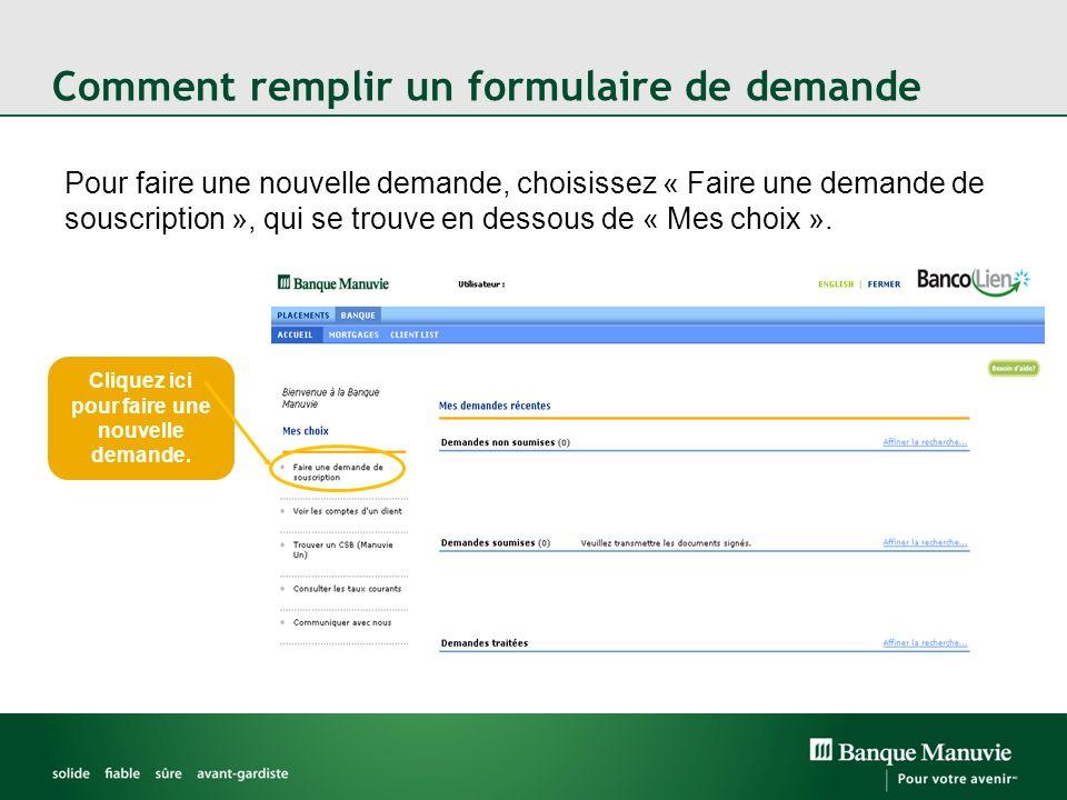 Comment remplir un formulaire de demande Pour faire une nouvelle demande, choisissez « Faire une demande de souscription », qui se trouve en dessous d