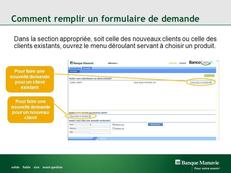 Comment remplir un formulaire de demande Dans la section appropriée, soit celle des nouveaux clients ou celle des clients existants, ouvrez le menu dé