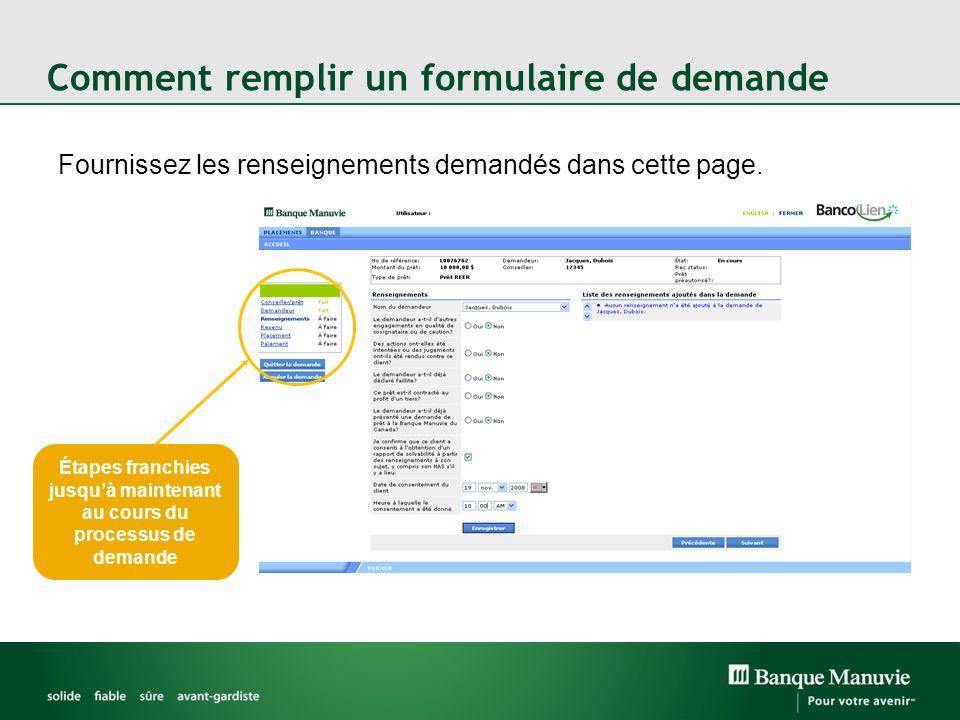 Comment remplir un formulaire de demande Fournissez les renseignements demandés dans cette page. Étapes franchies jusquà maintenant au cours du proces