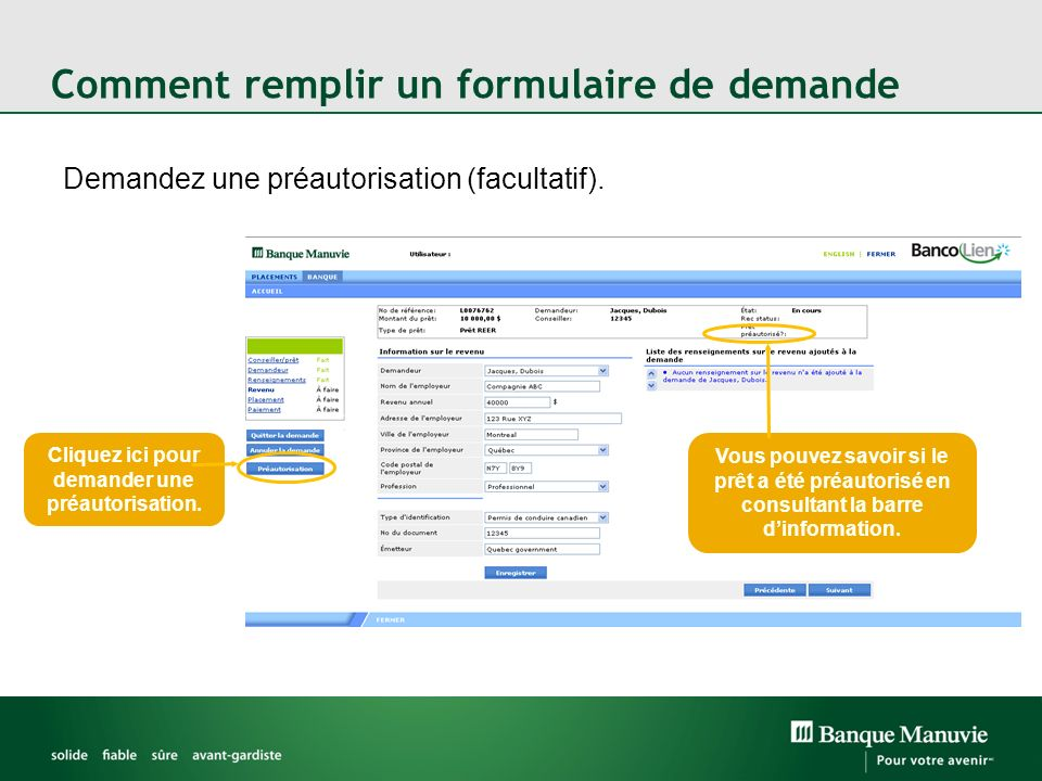 Comment remplir un formulaire de demande Demandez une préautorisation (facultatif). Cliquez ici pour demander une préautorisation. Vous pouvez savoir