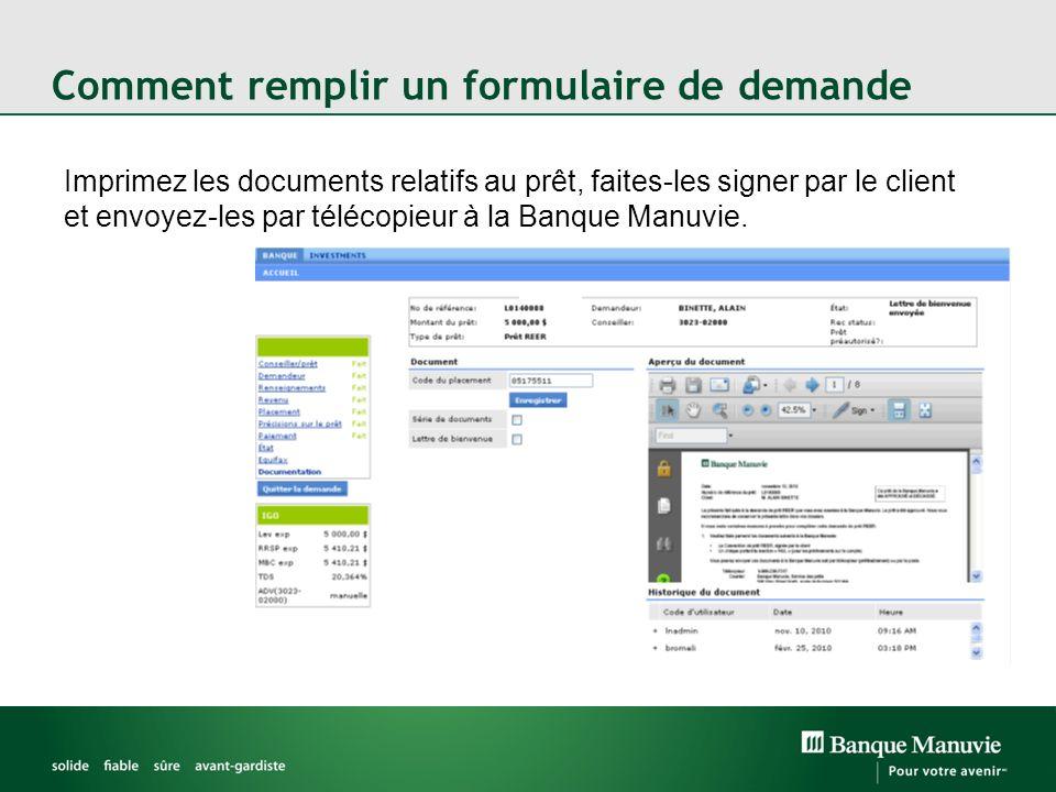 Comment remplir un formulaire de demande Imprimez les documents relatifs au prêt, faites-les signer par le client et envoyez-les par télécopieur à la