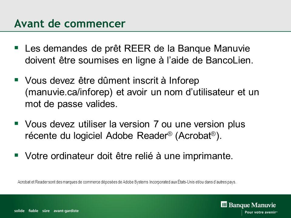 Avant de commencer Les demandes de prêt REER de la Banque Manuvie doivent être soumises en ligne à laide de BancoLien. Vous devez être dûment inscrit