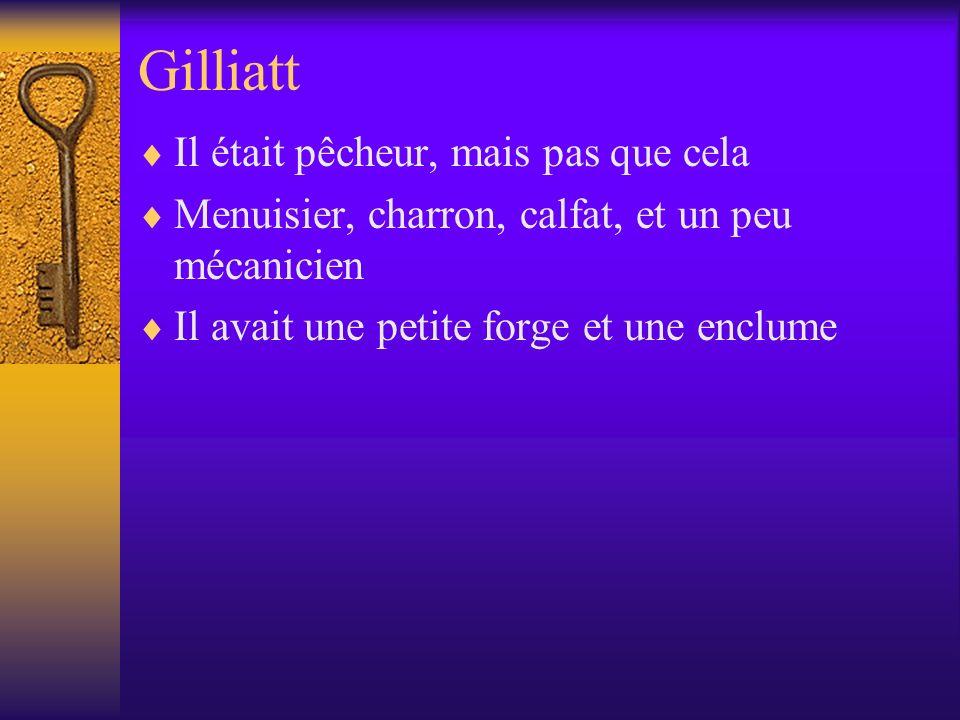 Gilliatt Il était pêcheur, mais pas que cela Menuisier, charron, calfat, et un peu mécanicien Il avait une petite forge et une enclume