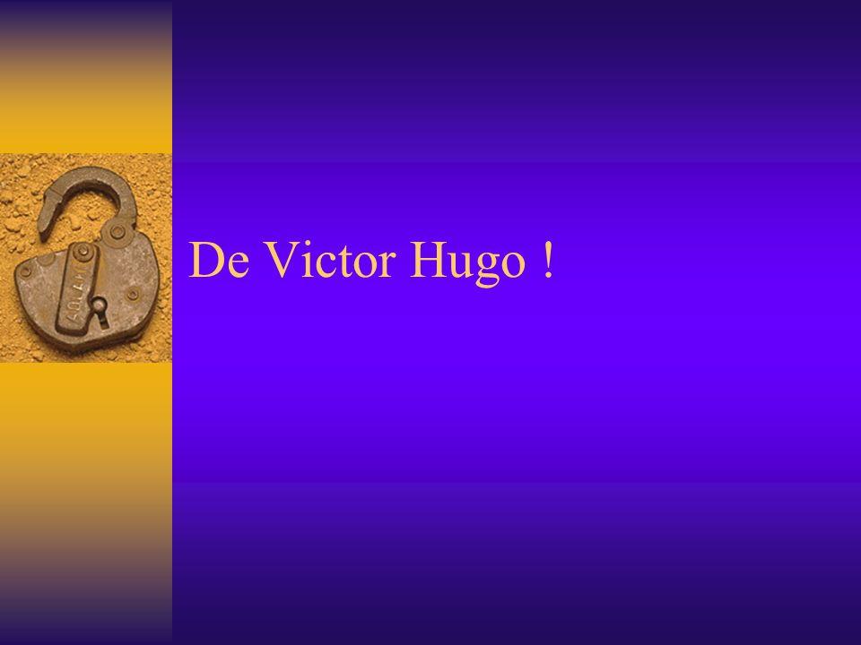 De Victor Hugo !