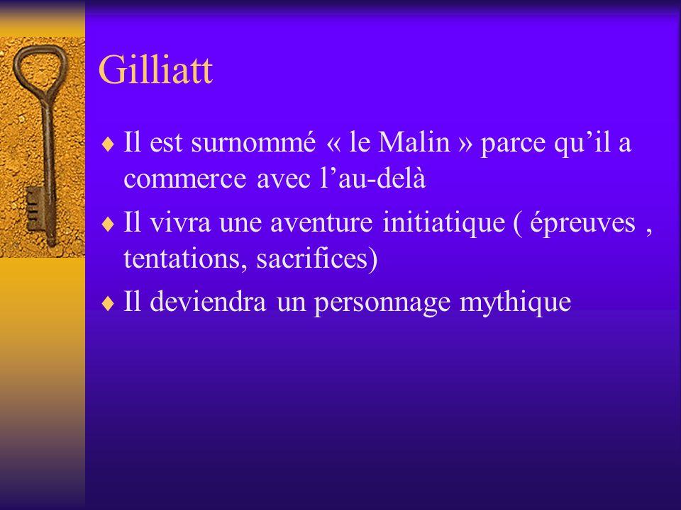 Gilliatt Il est surnommé « le Malin » parce quil a commerce avec lau-delà Il vivra une aventure initiatique ( épreuves, tentations, sacrifices) Il dev