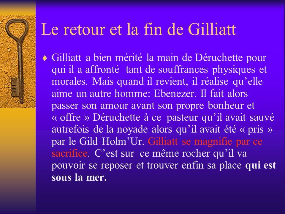 Le retour et la fin de Gilliatt Gilliatt a bien mérité la main de Déruchette pour qui il a affronté tant de souffrances physiques et morales. Mais qua