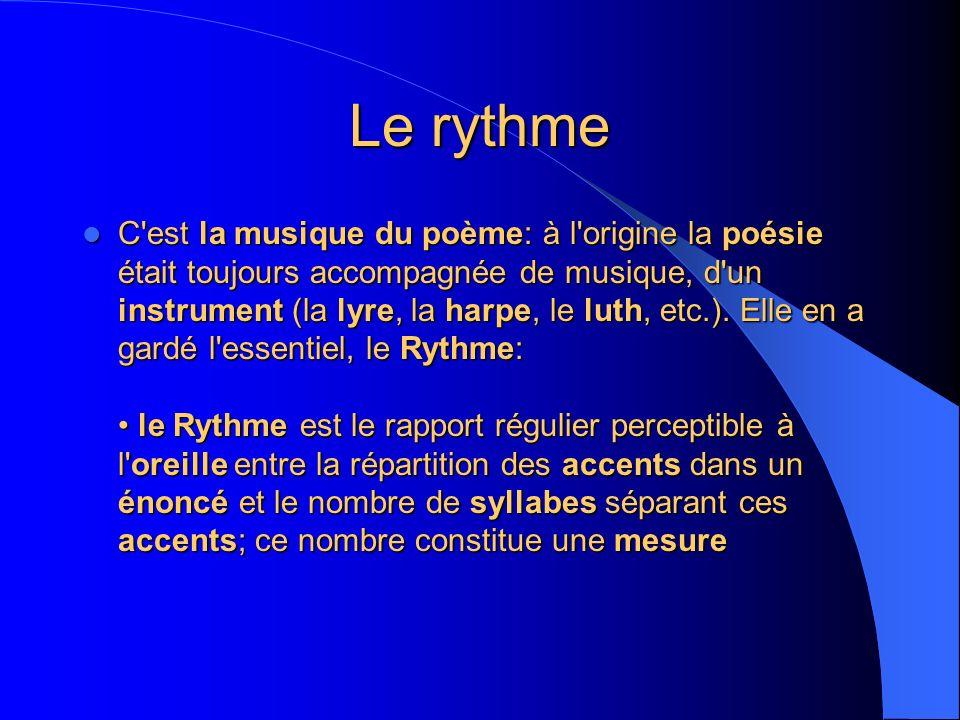 C'est la musique du poème: à l'origine la poésie était toujours accompagnée de musique, d'un instrument (la lyre, la harpe, le luth, etc.). Elle en a