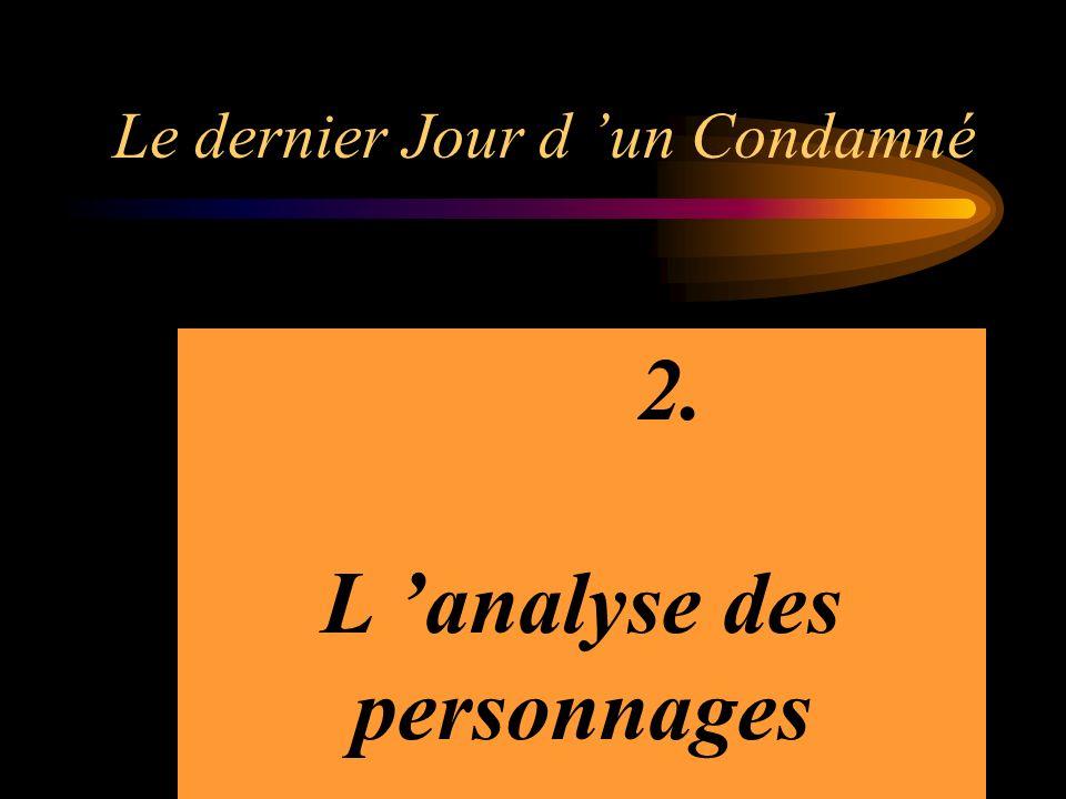 Le dernier Jour d un Condamné Le journal intime est caractérisé par les points suivants/ le dernier… ne présente pas ces caractéristiques : Le J.I.