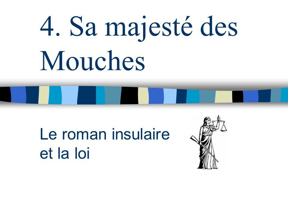 4. Sa majesté des Mouches Le roman insulaire et la loi