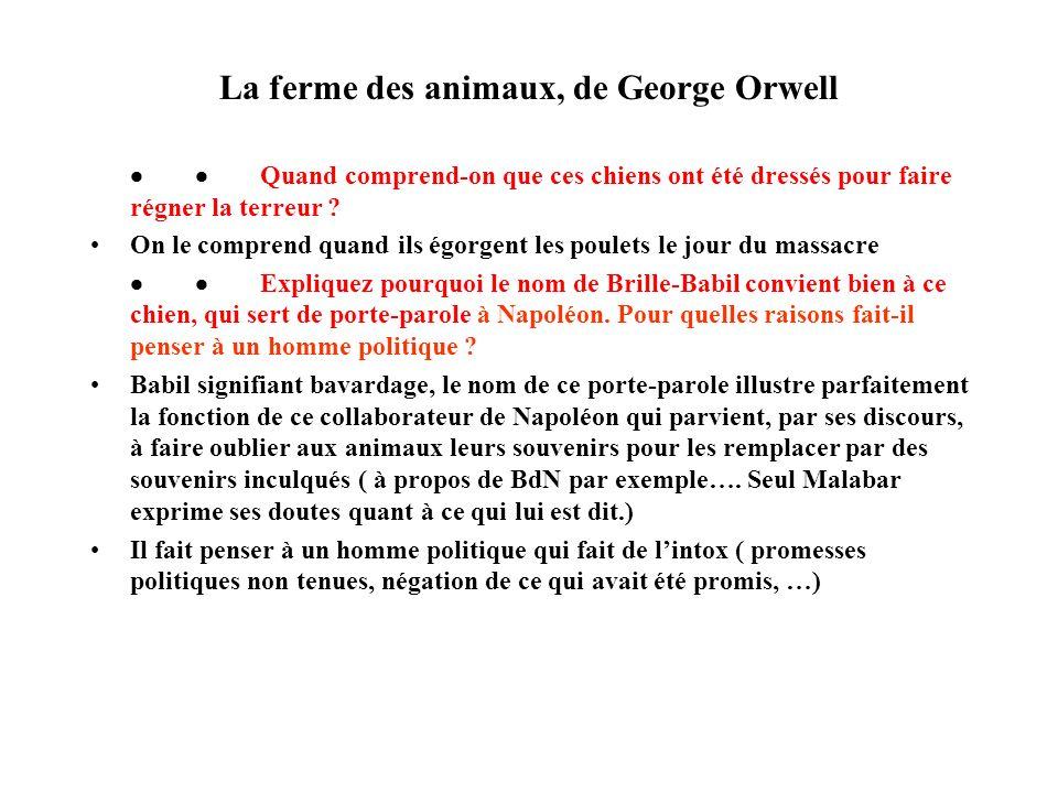 La ferme des animaux, de George Orwell Quand comprend-on que ces chiens ont été dressés pour faire régner la terreur ? On le comprend quand ils égorge