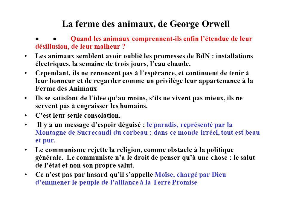 La ferme des animaux, de George Orwell Quand les animaux comprennent-ils enfin létendue de leur désillusion, de leur malheur ? Les animaux semblent av