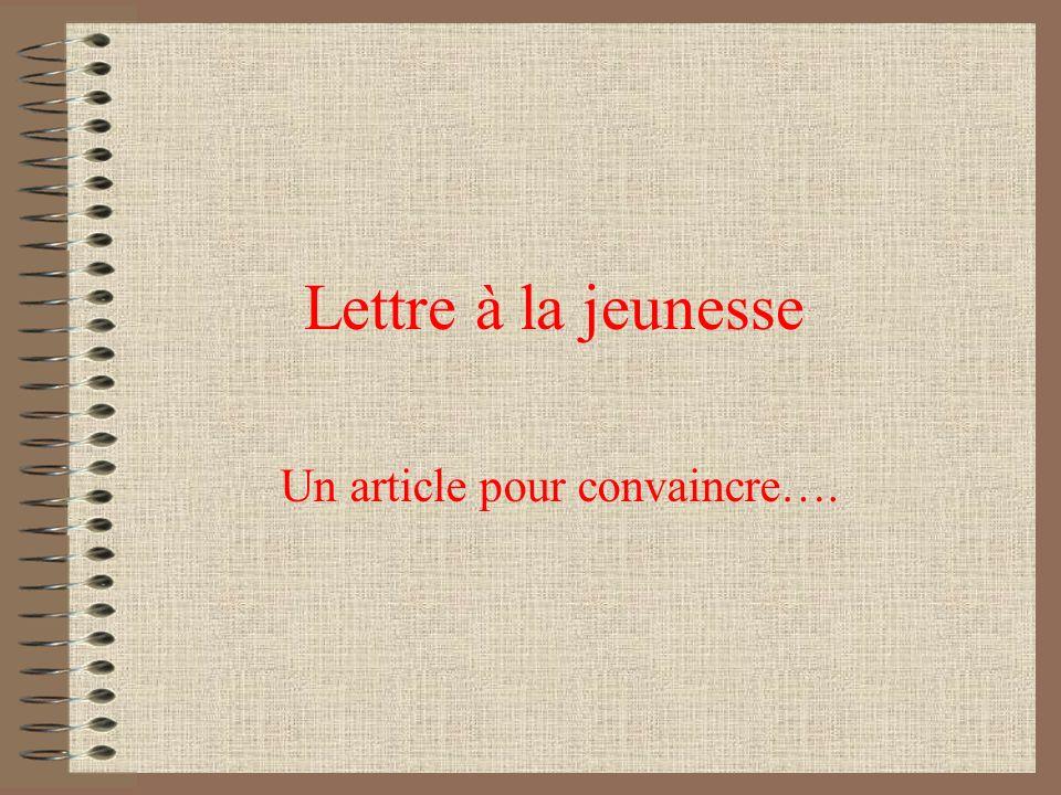 Lettre à la jeunesse Un article pour convaincre….