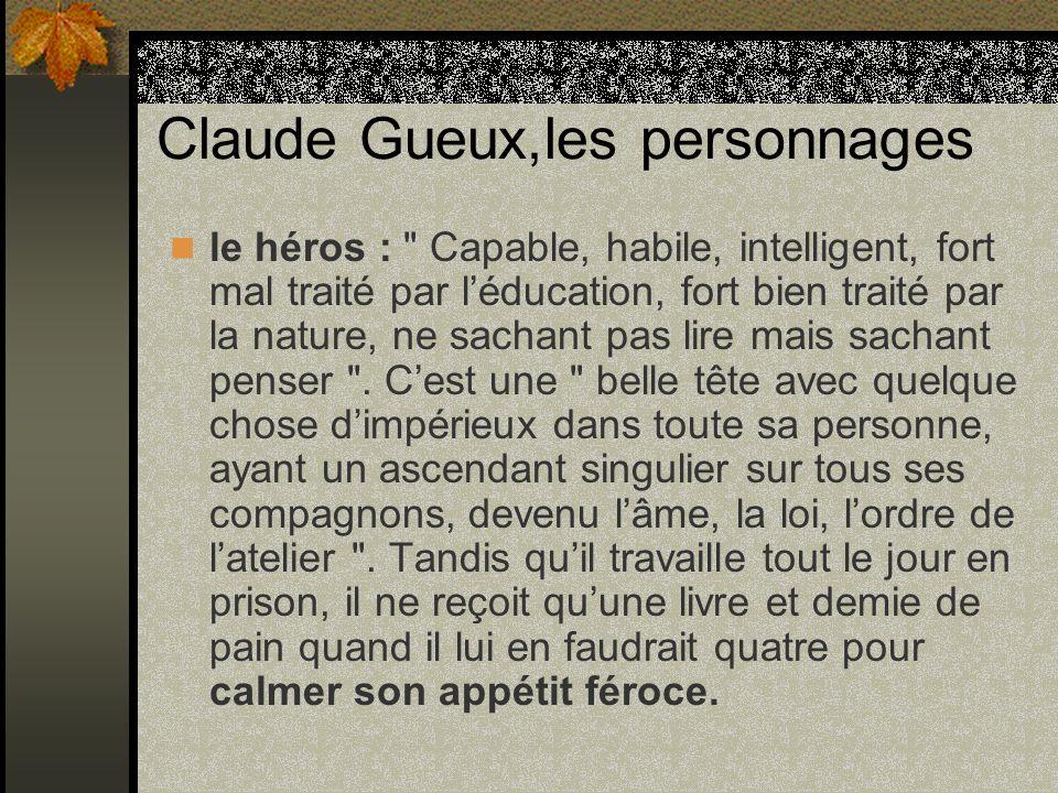 Claude Gueux,les personnages le héros :