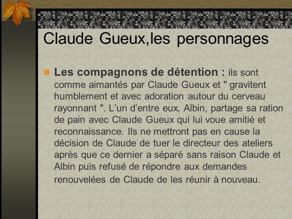 Claude Gueux,les personnages Les compagnons de détention : ils sont comme aimantés par Claude Gueux et
