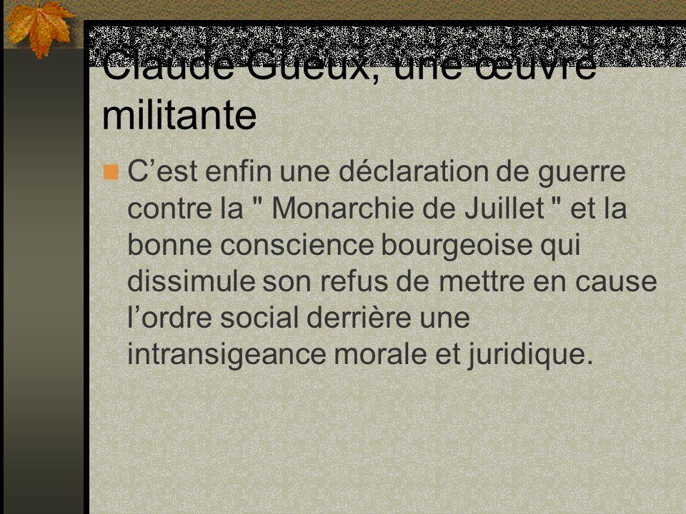 Claude Gueux, une œuvre militante Cest enfin une déclaration de guerre contre la