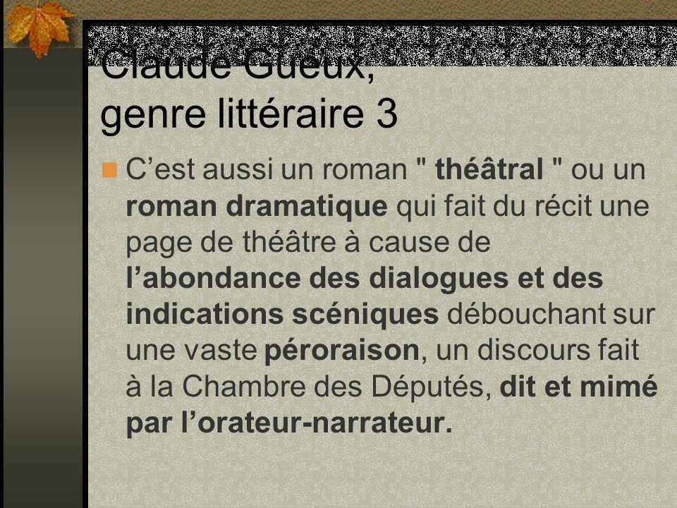 Claude Gueux, genre littéraire 4 Cest enfin un roman exemplaire , un vaste exemplum destiné à être distribué à chacun des députés de lAssemblée