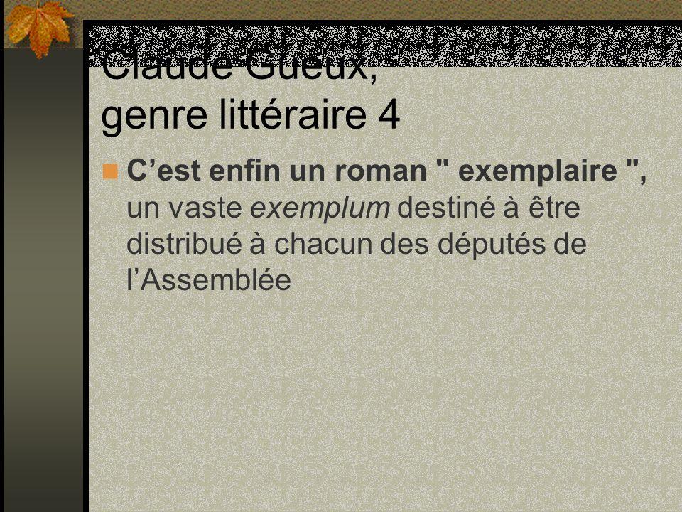 Claude Gueux, genre littéraire 4 Cest enfin un roman