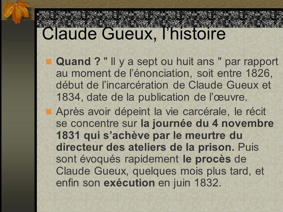 Claude Gueux, le thème Le récit commence par une brève analepse qui évoque brièvement les causes de lincarcération de Claude Gueux.