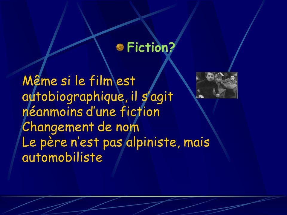 Fiction? Même si le film est autobiographique, il sagit néanmoins dune fiction Changement de nom Le père nest pas alpiniste, mais automobiliste
