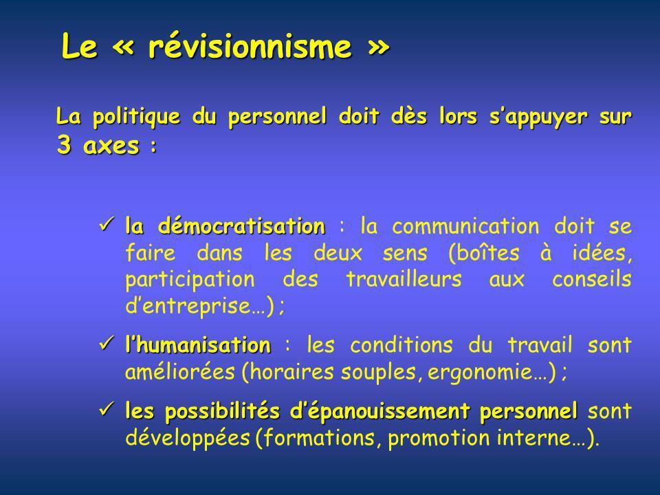 La politique du personnel doit dès lors sappuyer sur 3 axes : la démocratisation la démocratisation : la communication doit se faire dans les deux sen