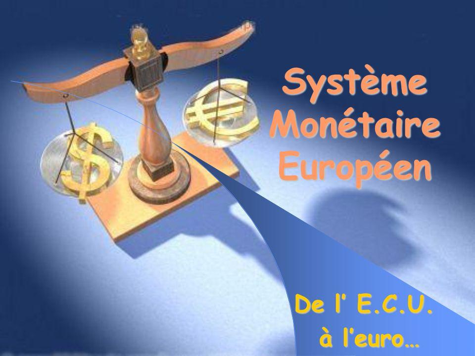 Système Monétaire Européen De l E.C.U. à leuro… à leuro…