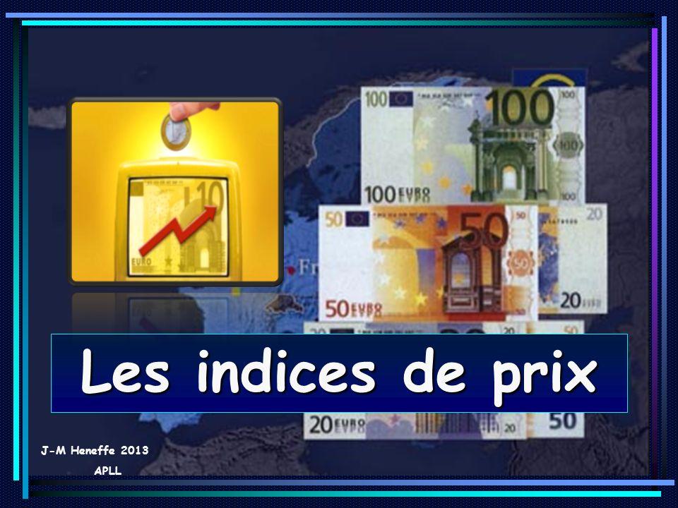 06/01/20141 Les indices de prix J-M Heneffe 2013 APLL