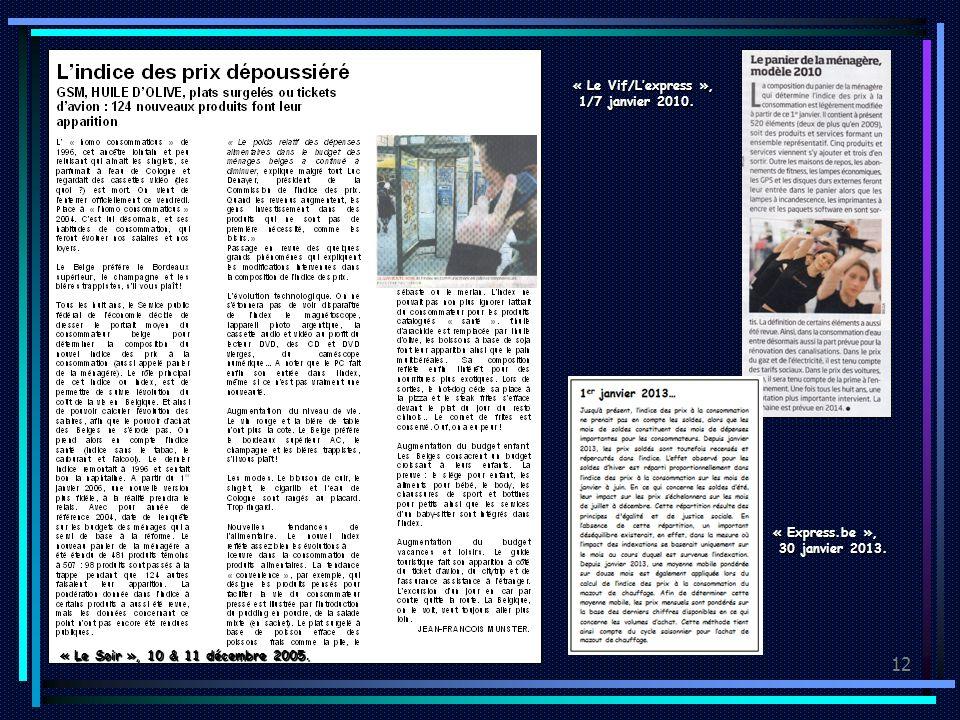 12 « Le Soir », 10 & 11 décembre 2005. « Le Vif/Lexpress », 1/7 janvier 2010.